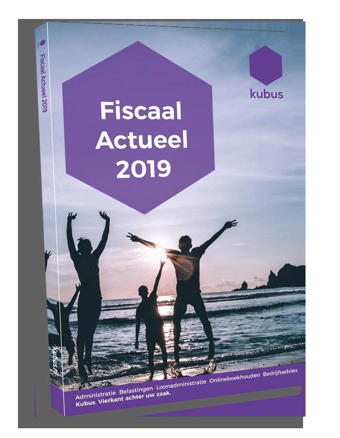 Fiscaal Actueel 2019 - Bestel hem digitaal of fysiek!